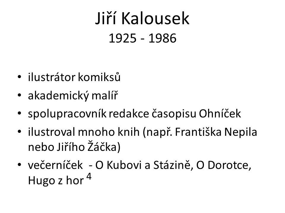 Jiří Kalousek 1925 - 1986 ilustrátor komiksů akademický malíř