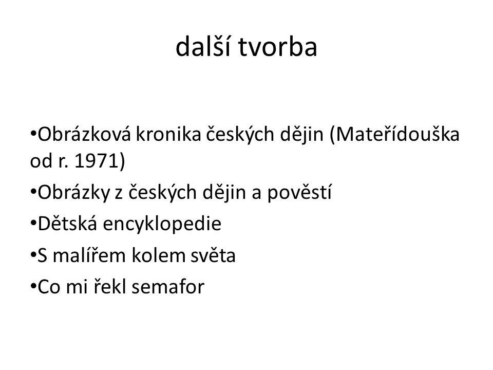 další tvorba Obrázková kronika českých dějin (Mateřídouška od r. 1971)