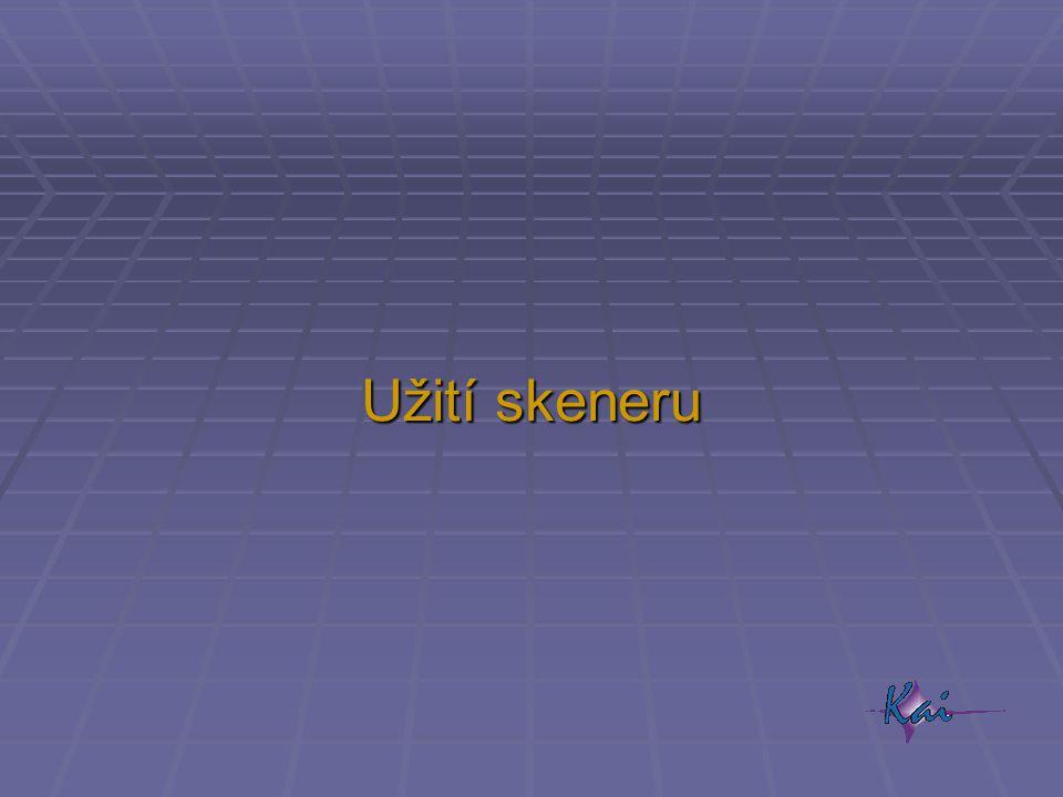Užití skeneru