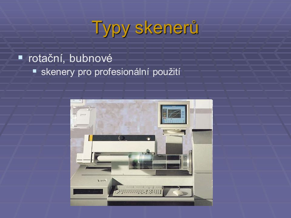 Typy skenerů rotační, bubnové skenery pro profesionální použití