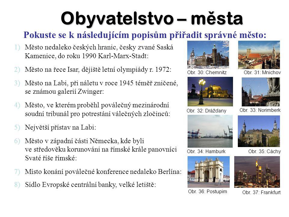 Obyvatelstvo – města Pokuste se k následujícím popisům přiřadit správné město: