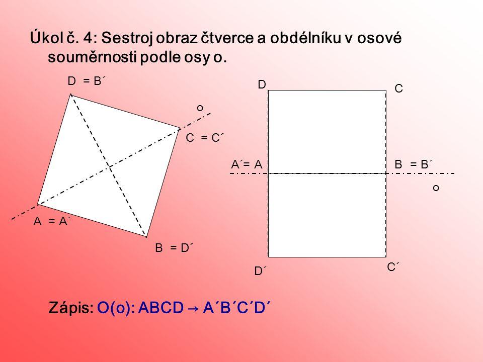Zápis: O(o): ABCD → A´B´C´D´