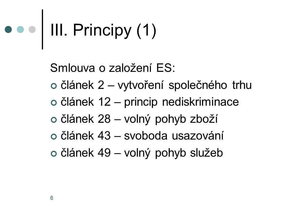 III. Principy (1) Smlouva o založení ES: