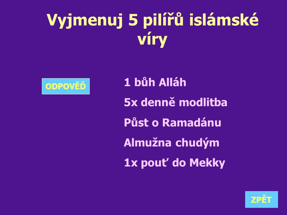 Vyjmenuj 5 pilířů islámské víry