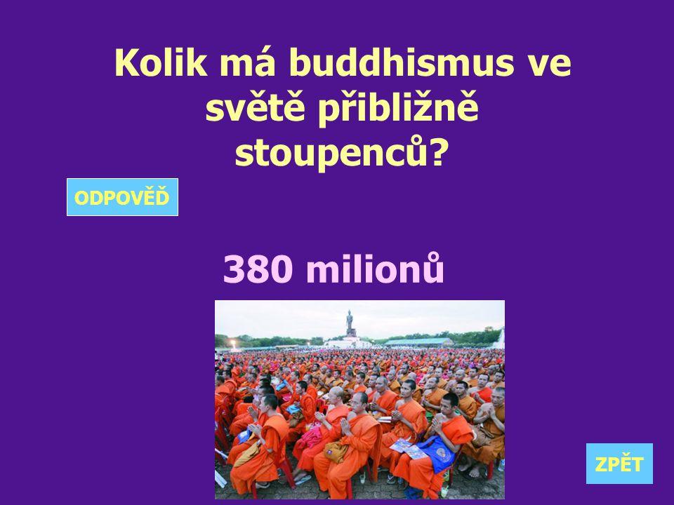 Kolik má buddhismus ve světě přibližně stoupenců