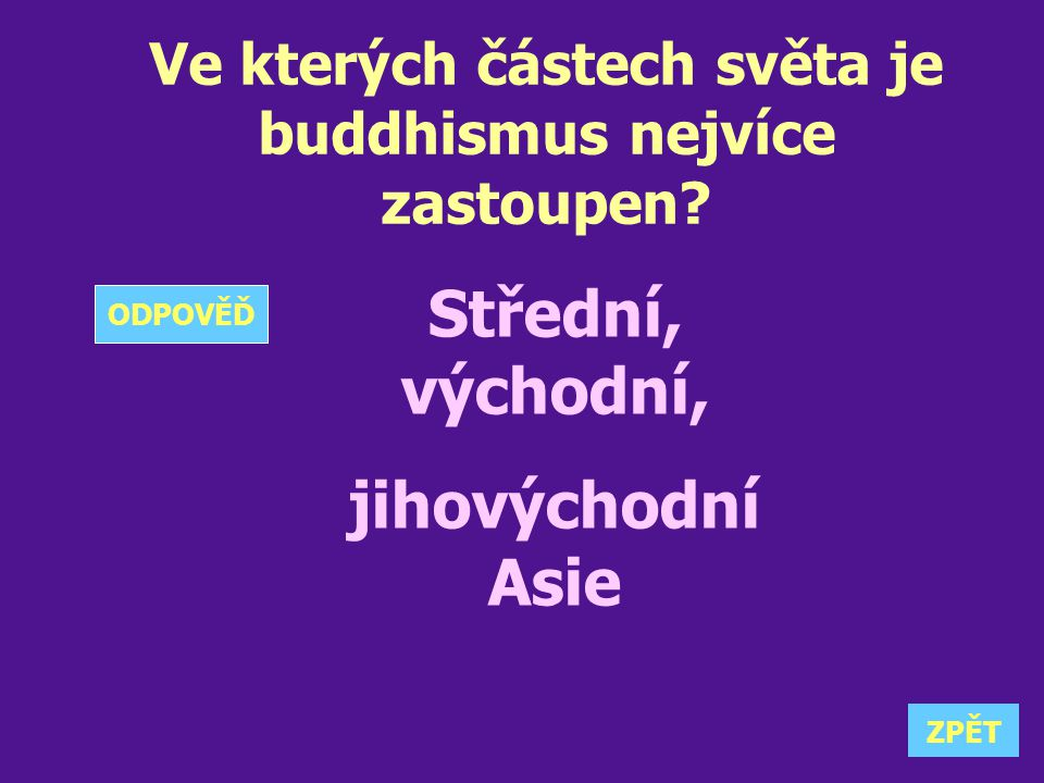 Ve kterých částech světa je buddhismus nejvíce zastoupen
