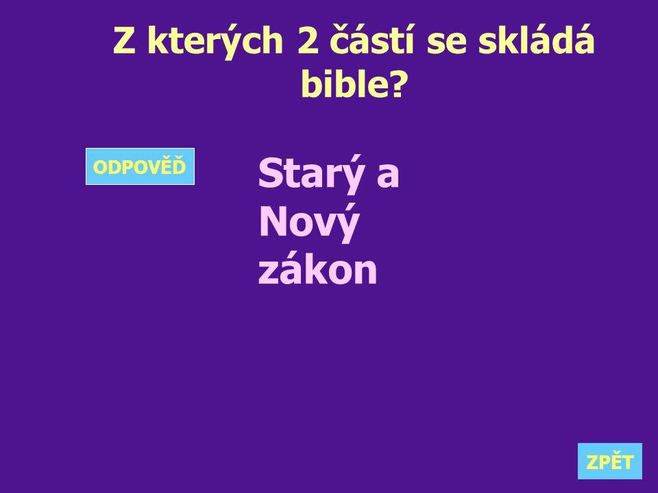 Z kterých 2 částí se skládá bible