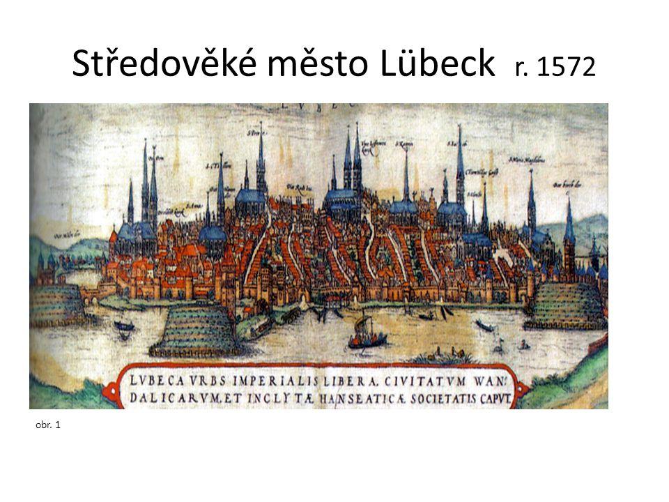 Středověké město Lübeck r. 1572