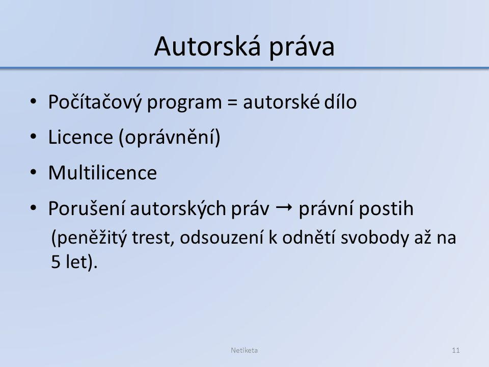 Autorská práva Počítačový program = autorské dílo Licence (oprávnění)