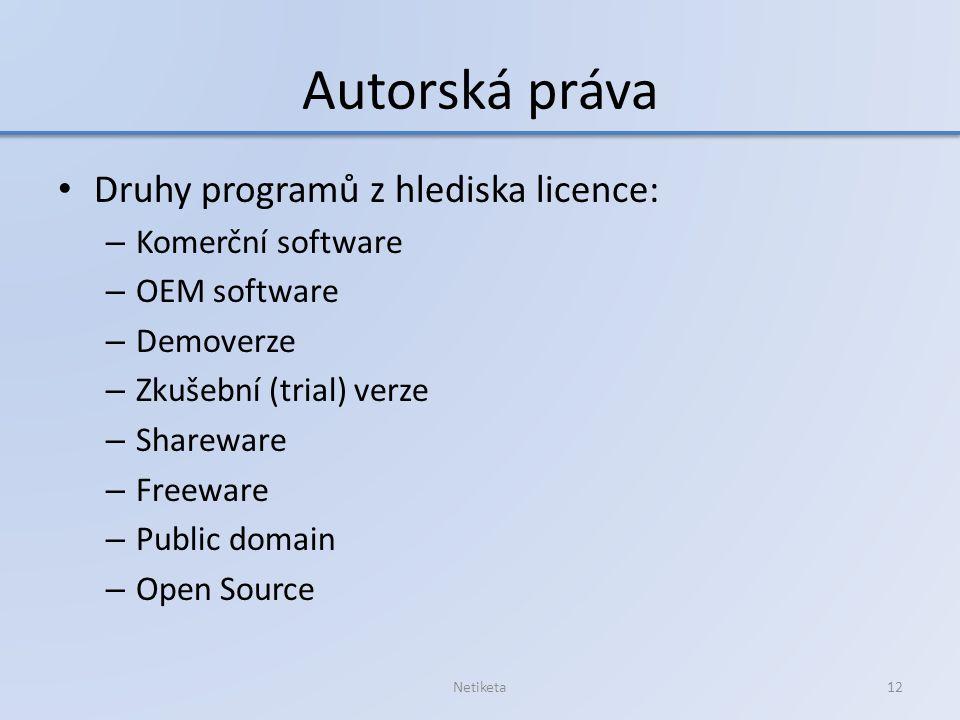 Autorská práva Druhy programů z hlediska licence: Komerční software