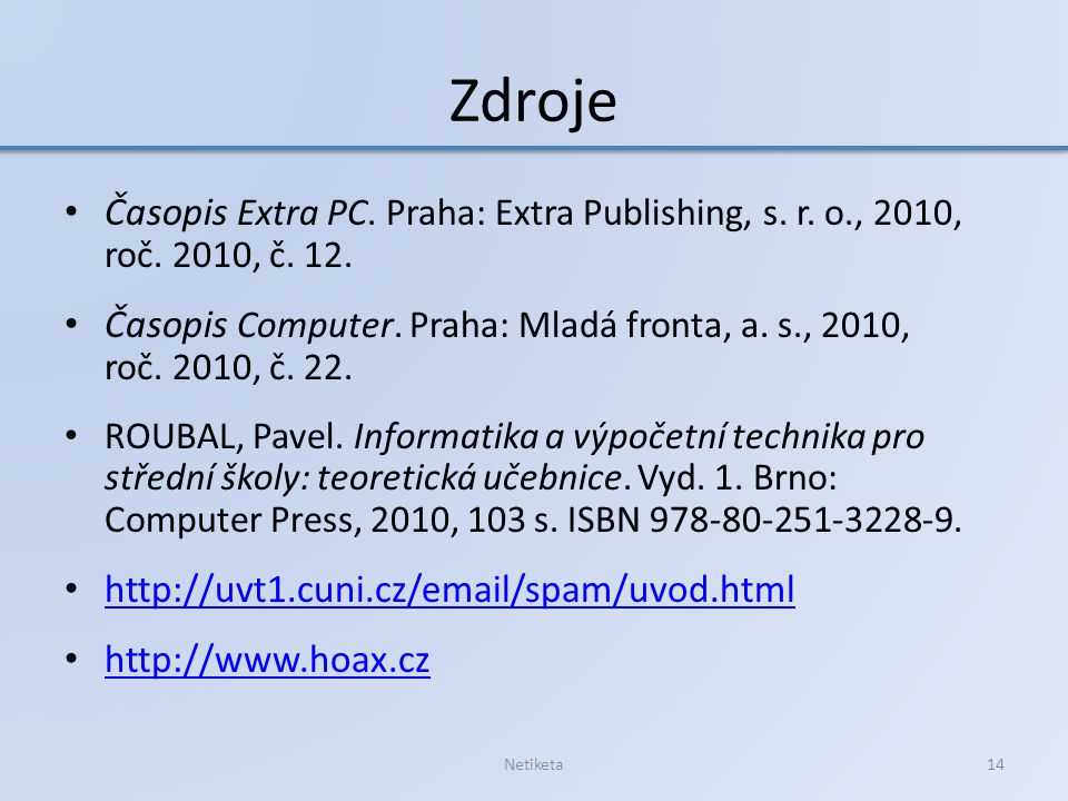 Zdroje Časopis Extra PC. Praha: Extra Publishing, s. r. o., 2010, roč. 2010, č. 12.