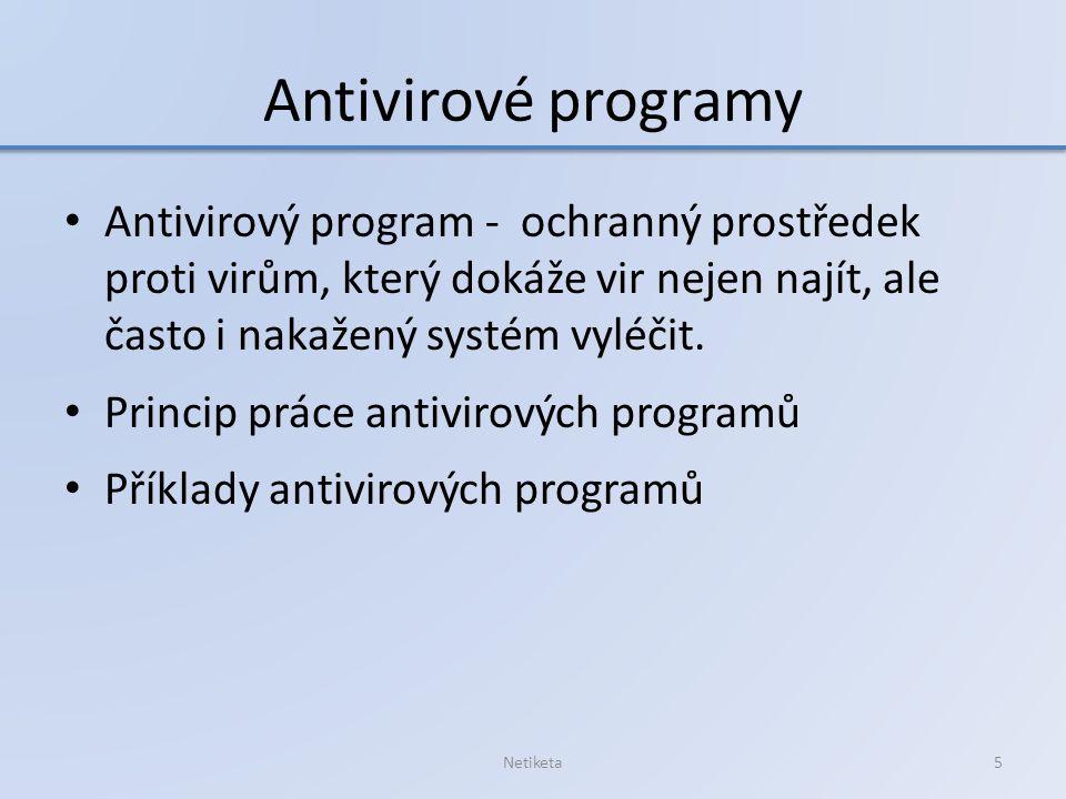 Antivirové programy Antivirový program - ochranný prostředek proti virům, který dokáže vir nejen najít, ale často i nakažený systém vyléčit.