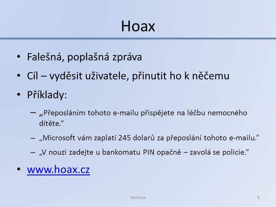 Hoax www.hoax.cz Falešná, poplašná zpráva