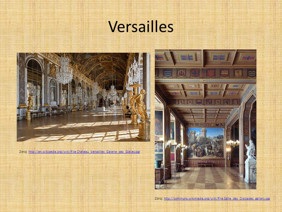 Versailles Zdroj: http://en.wikipedia.org/wiki/File:Chateau_Versailles_Galerie_des_Glaces.jpg.