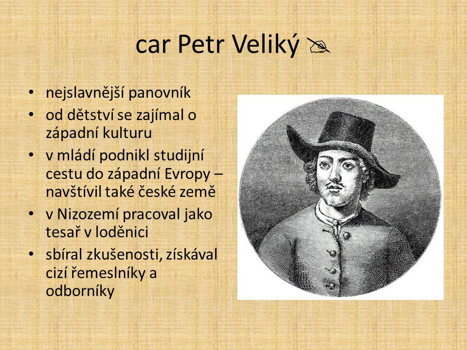 car Petr Veliký  nejslavnější panovník