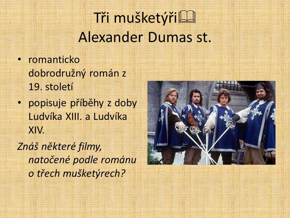 Tři mušketýři Alexander Dumas st.