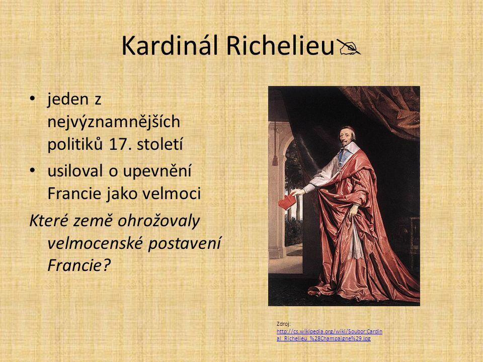 Kardinál Richelieu jeden z nejvýznamnějších politiků 17. století