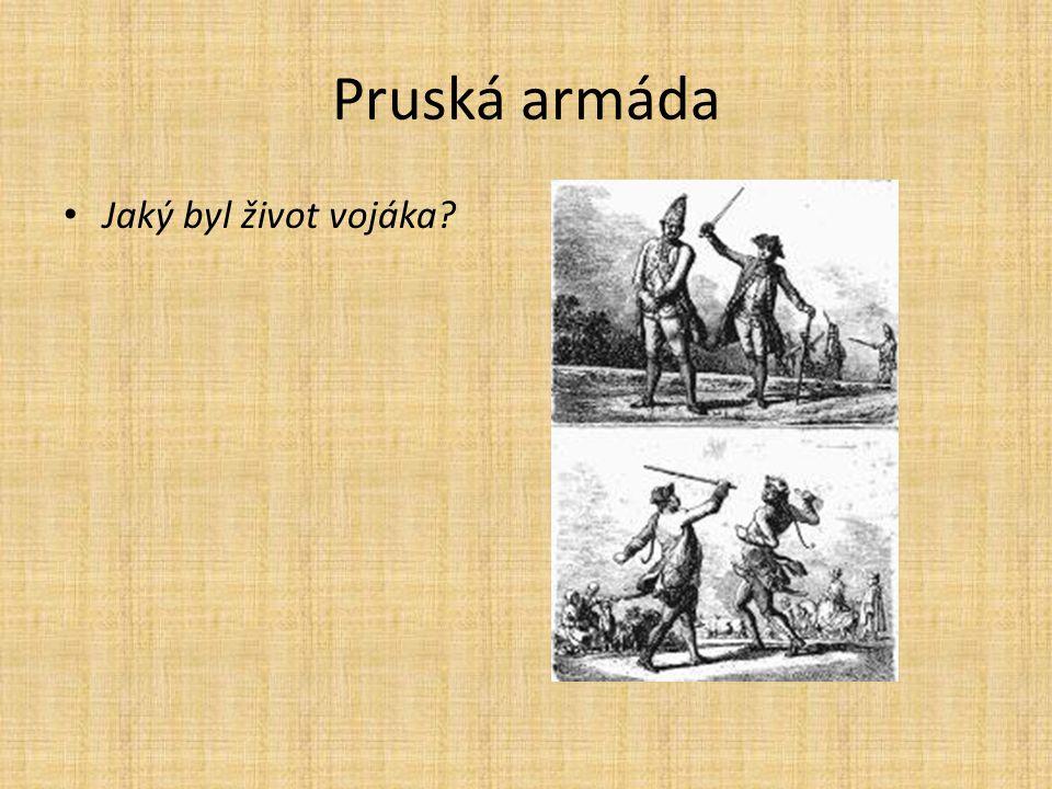 Pruská armáda Jaký byl život vojáka