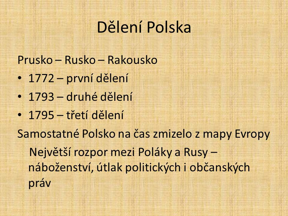 Dělení Polska Prusko – Rusko – Rakousko 1772 – první dělení