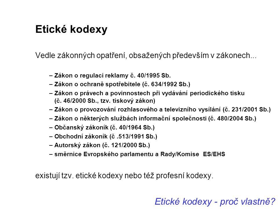 Etické kodexy Etické kodexy - proč vlastně