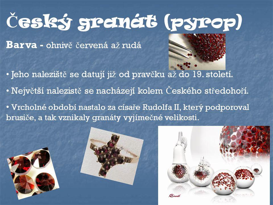Český granát (pyrop) Barva - ohnivě červená až rudá
