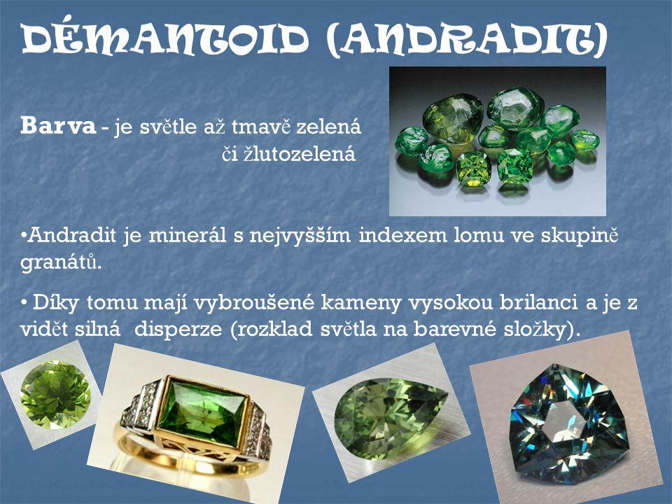 DÉMANTOID (ANDRADIT) Barva - je světle až tmavě zelená či žlutozelená