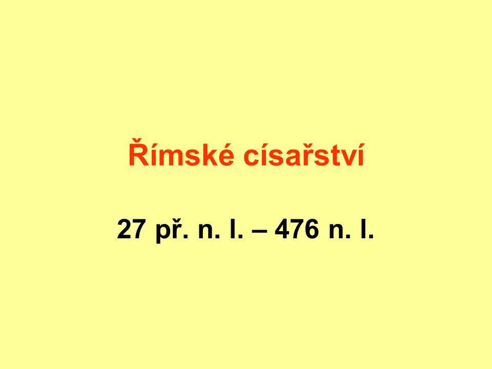 Římské císařství 27 př. n. l. – 476 n. l.