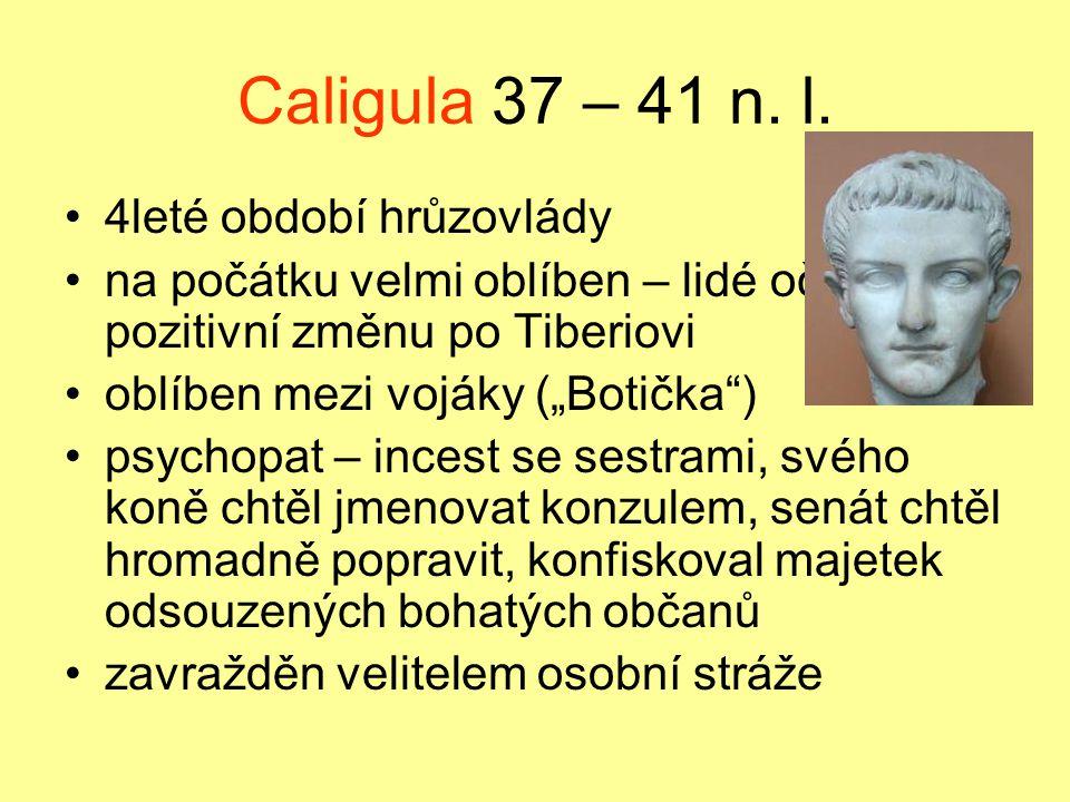 Caligula 37 – 41 n. l. 4leté období hrůzovlády