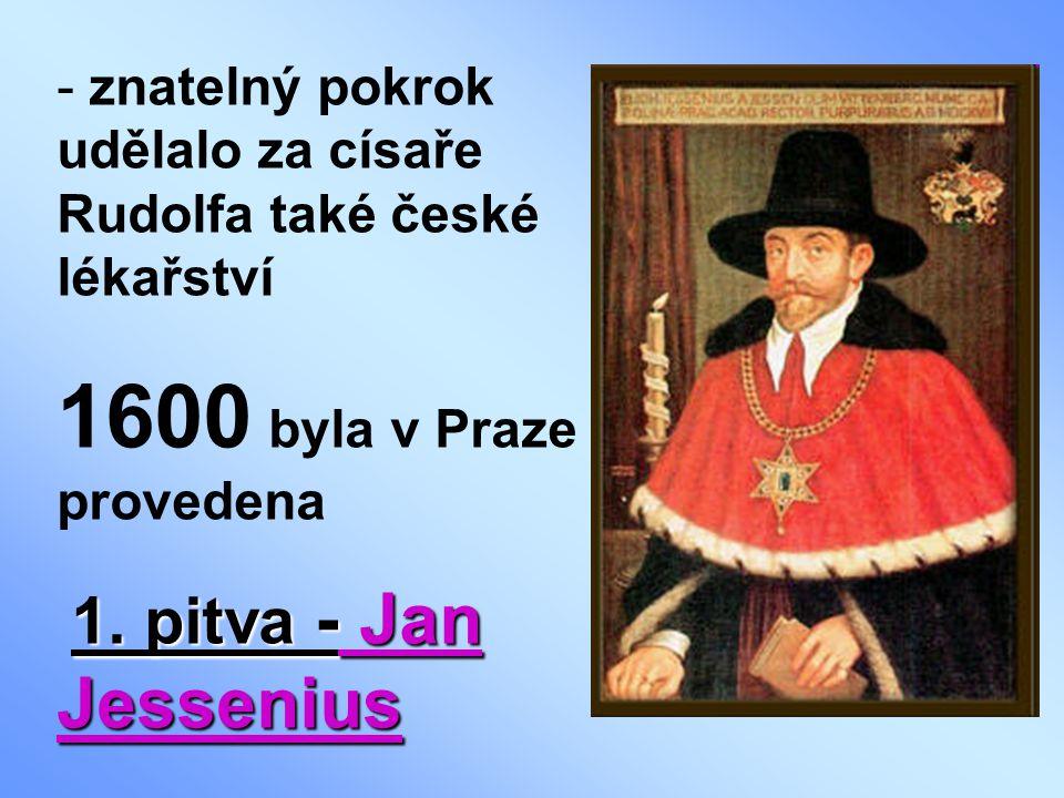 znatelný pokrok udělalo za císaře Rudolfa také české lékařství