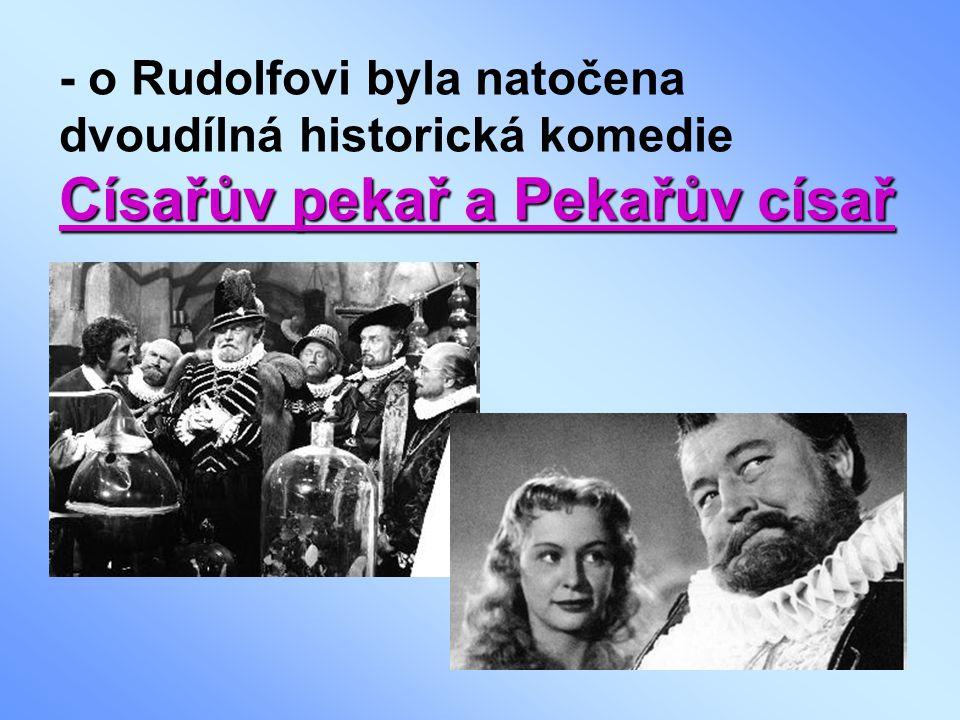 - o Rudolfovi byla natočena dvoudílná historická komedie Císařův pekař a Pekařův císař