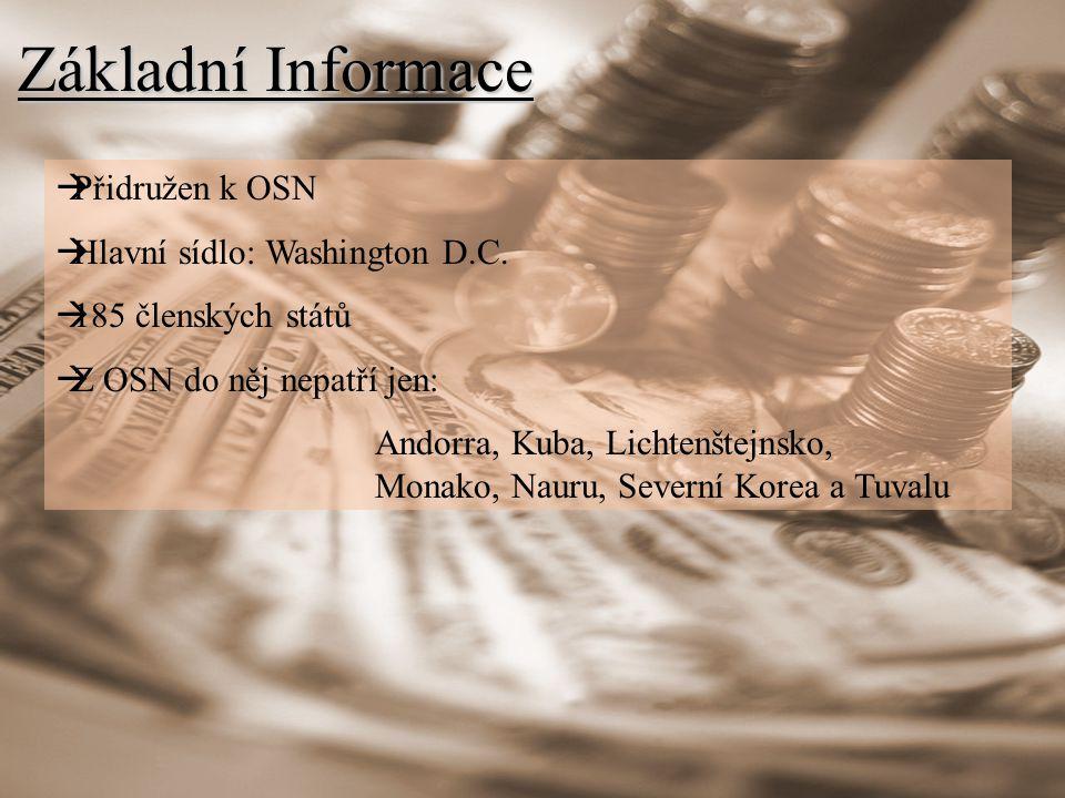 Základní Informace Přidružen k OSN Hlavní sídlo: Washington D.C.
