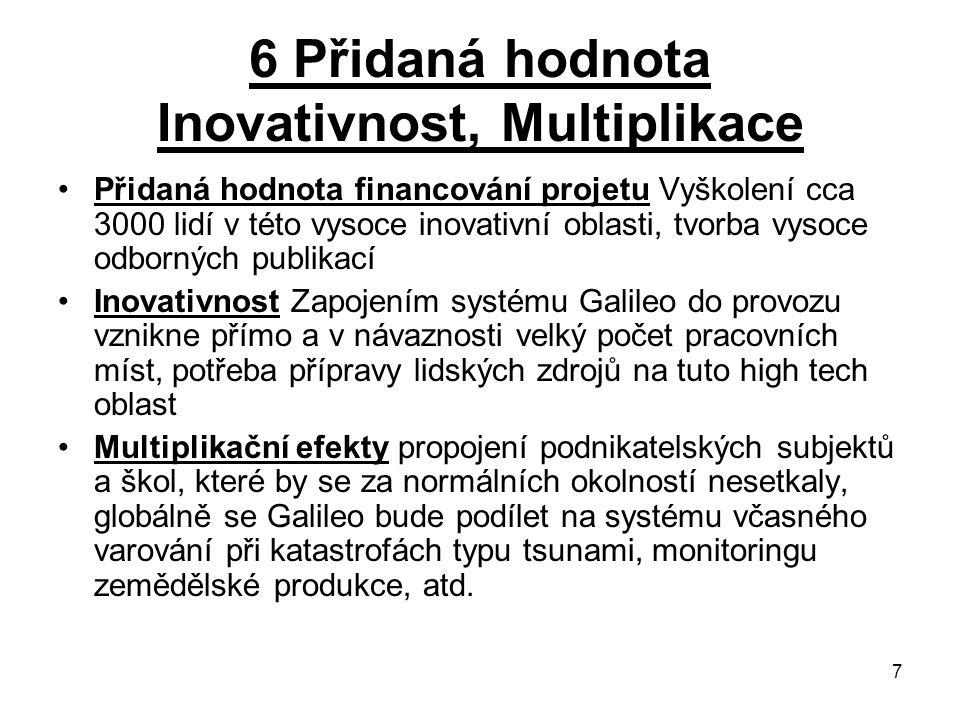 6 Přidaná hodnota Inovativnost, Multiplikace
