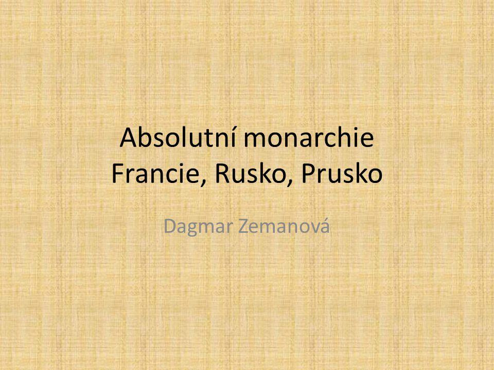 Absolutní monarchie Francie, Rusko, Prusko