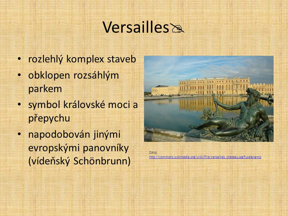 Versailles rozlehlý komplex staveb obklopen rozsáhlým parkem