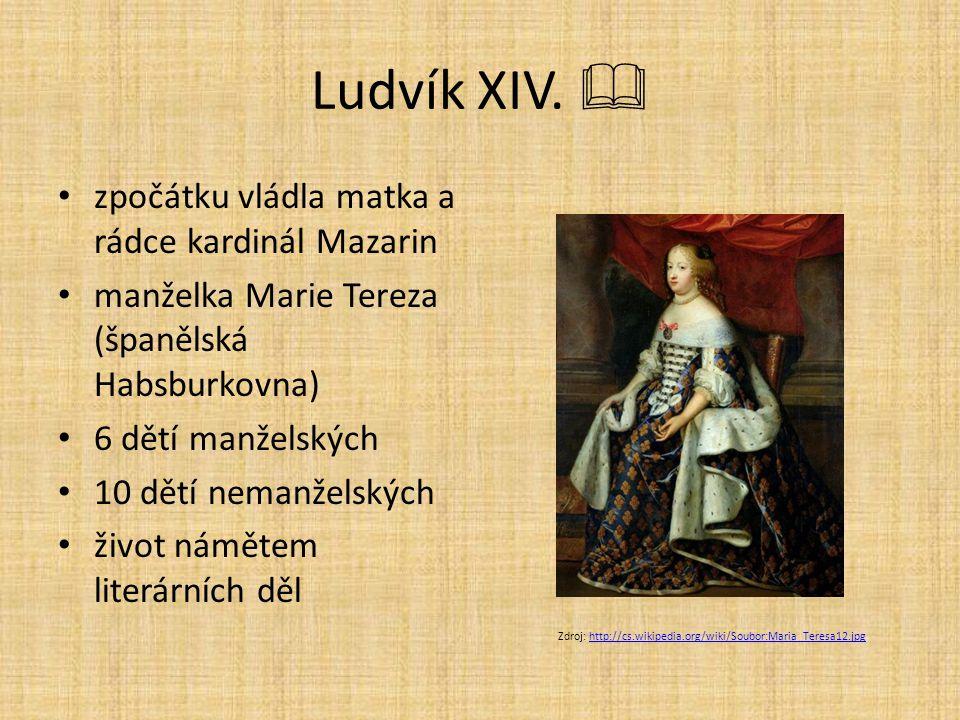 Ludvík XIV.  zpočátku vládla matka a rádce kardinál Mazarin