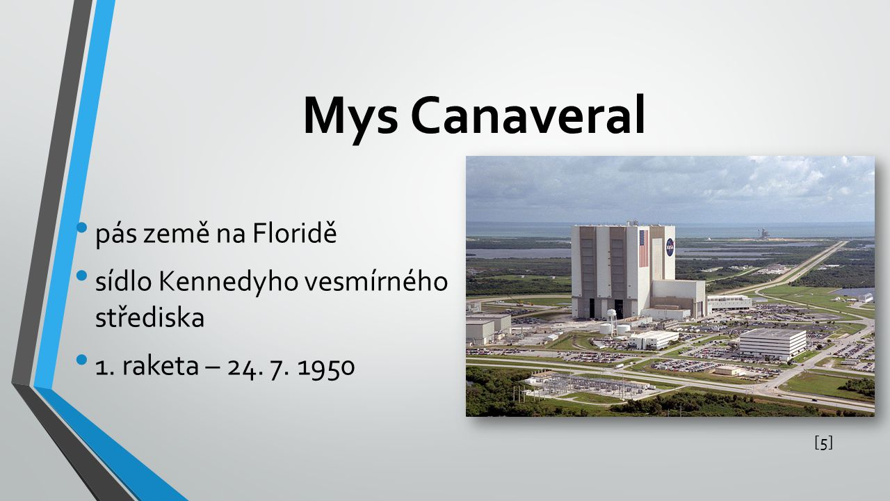 Mys Canaveral pás země na Floridě sídlo Kennedyho vesmírného střediska