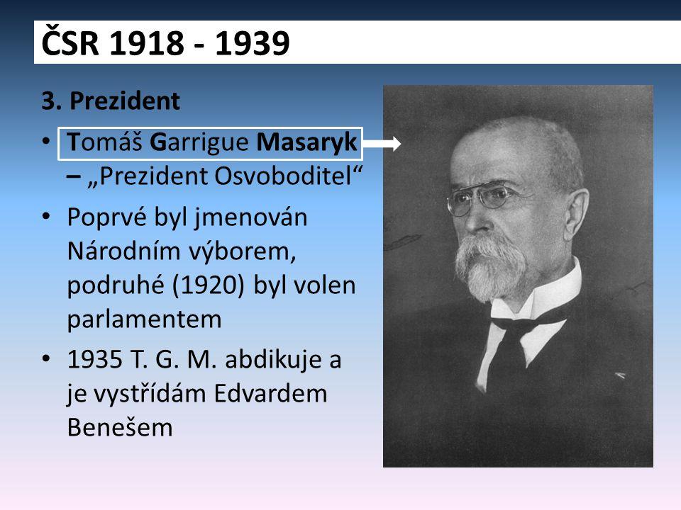 """ČSR 1918 - 1939 3. Prezident. Tomáš Garrigue Masaryk – """"Prezident Osvoboditel"""
