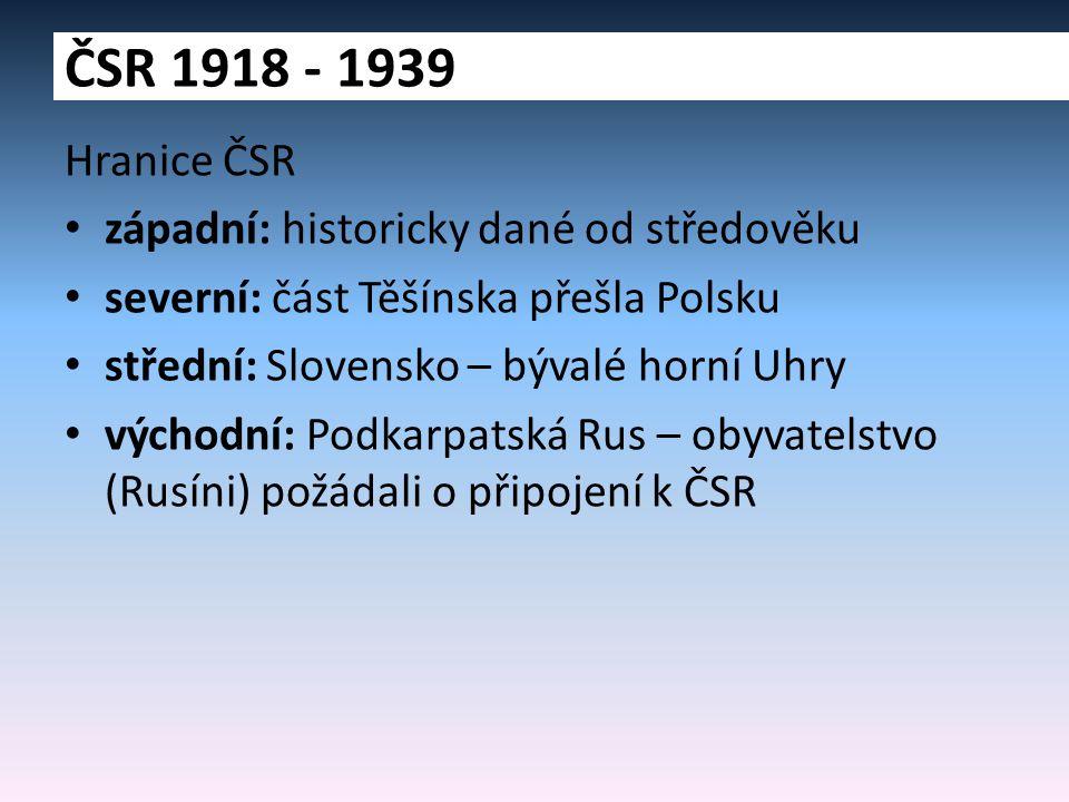 ČSR 1918 - 1939 Hranice ČSR západní: historicky dané od středověku