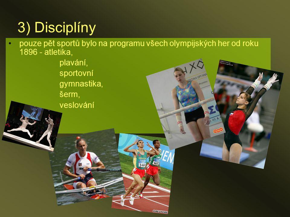 3) Disciplíny pouze pět sportů bylo na programu všech olympijských her od roku 1896 - atletika, plavání,
