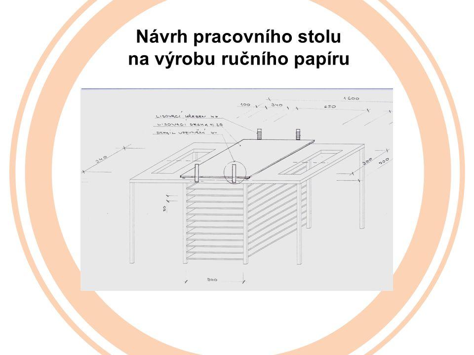 Návrh pracovního stolu na výrobu ručního papíru
