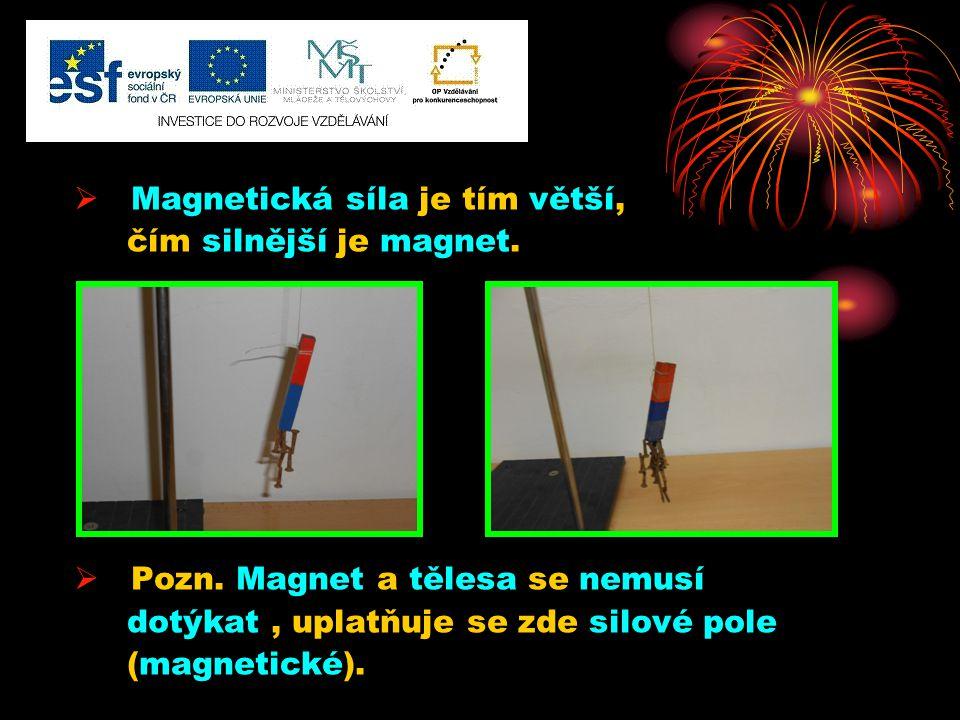 Magnetická síla je tím větší,