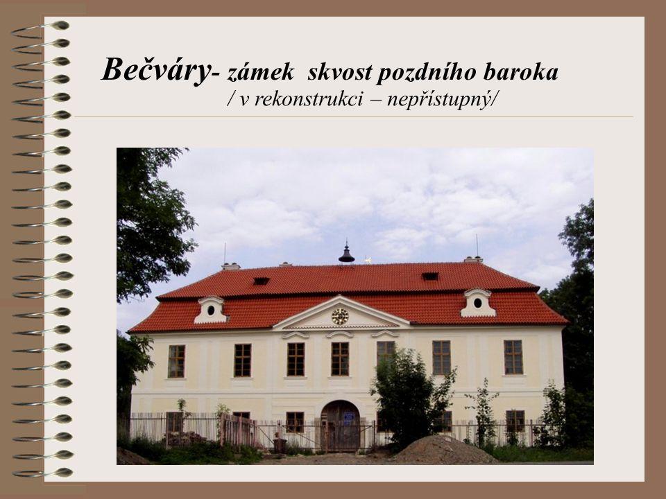 Bečváry- zámek skvost pozdního baroka