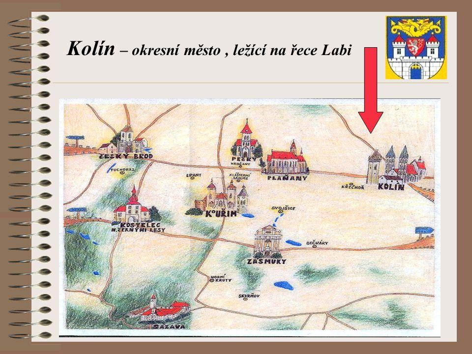 Kolín – okresní město , ležící na řece Labi