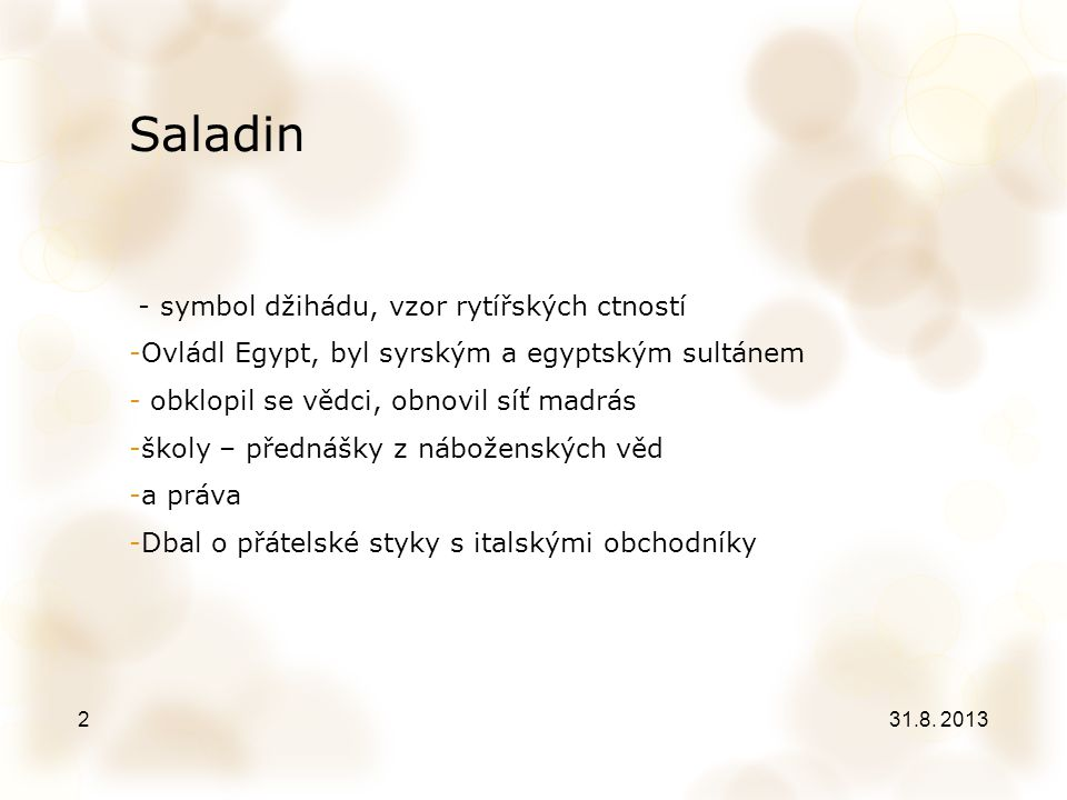 Saladin - symbol džihádu, vzor rytířských ctností
