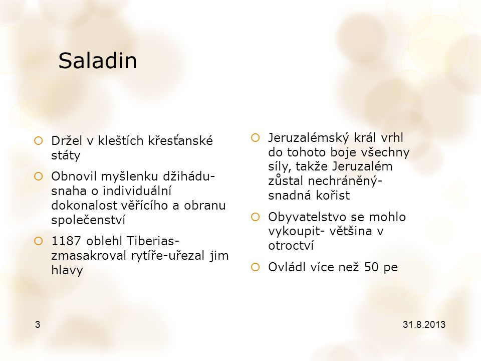 Saladin Držel v kleštích křesťanské státy