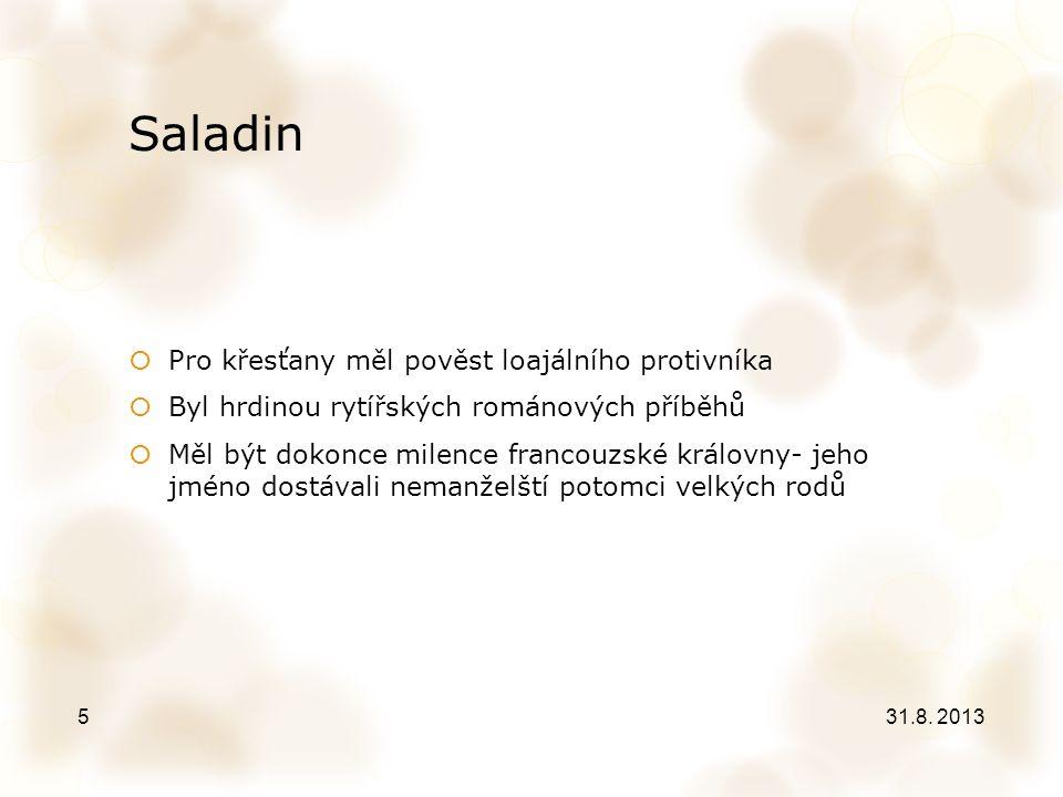 Saladin Pro křesťany měl pověst loajálního protivníka