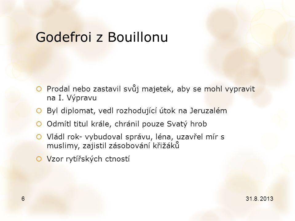 Godefroi z Bouillonu Prodal nebo zastavil svůj majetek, aby se mohl vypravit na I. Výpravu. Byl diplomat, vedl rozhodující útok na Jeruzalém.