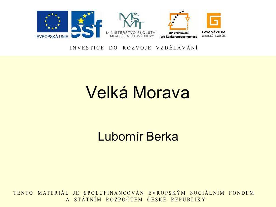 Velká Morava Lubomír Berka
