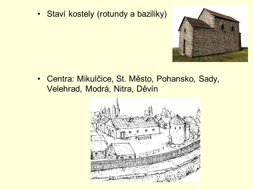Staví kostely (rotundy a baziliky)