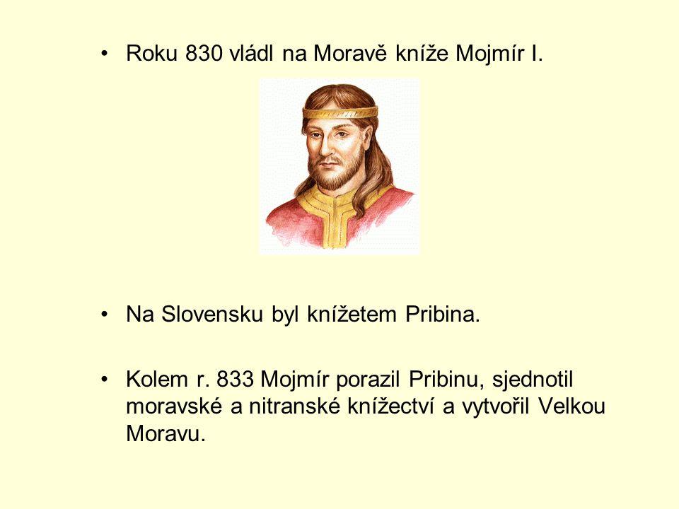 Roku 830 vládl na Moravě kníže Mojmír I.